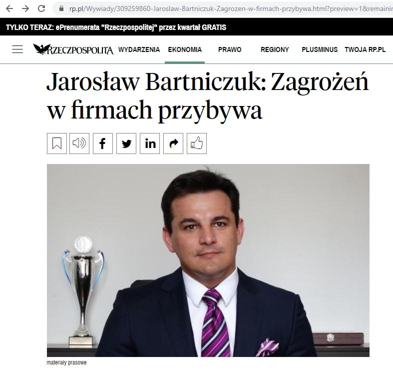 https://www.rp.pl/Wywiady/309259860-Jaroslaw-Bartniczuk-Zagrozen-w-firmach-przybywa.html?preview=1&remainingPreview=4&grantedBy=preview&